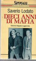 LIBRO=Saverio Lodato DIECI ANNI DI MAFIA Rizzoli 1992