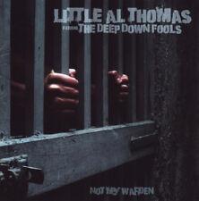 Little Al Thomas & The Deep : Not My Warden CD (2010) ***NEW***