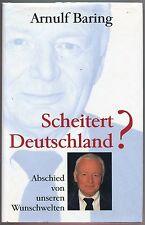 Arnulf Baring - Scheitert Deutschland? - Abschied von unseren Wunschwelten