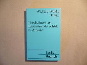 Handwörterbuch Internationale Politik von Wichard Woyke (Hrsg.)