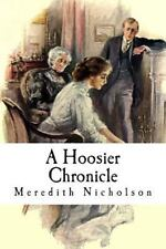 A Hoosier Chronicle by Meredith Nicholson (2015, Paperback)