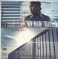 KEVIN MARK TRAIL: JUST LIVING - EMI UK ADVANCE PROMO CD ALBUM (2004) 11 TRACKS