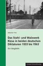 Das Stahl- und Walzwerk Riesa in beiden deutschen Diktaturen 1933 bis 1963 OVP