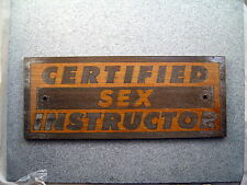 """Certified Sex Instructor"" LASER ENGRAVED SIGN ,Birch Wood, New for Dorm, Office"