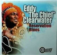 "Reservation Blues by Eddy ""The Chief"" Clearwater (CD 11 Tracks, Bullseye Blues)"