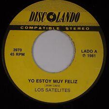 LOS SATELITES: Yo Estoy Muy Feliz / Arroyito DISCOLANDO Latin 45 NM-