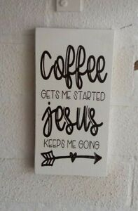 Coffee gets me started Jesus keeps me going wooden shabby & chic sign plaque