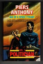 Bio of a Space Tyrant: Vol. 3: Politician by Piers Anthony