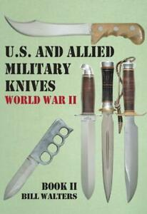 US & Allied Military Knives WWII Book 2 Collector's REFERENCE by Bill Walters