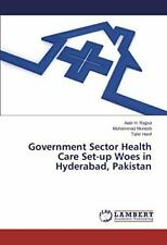 Government Sector Health Care Set-up Woes in Hyderabad, Pakistan by Aatir New,,