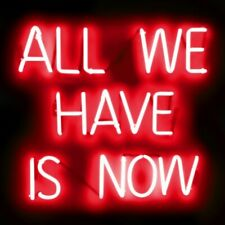 "All We Have Is Now Red Neon Light Sign Lamp Acrylic 14"" Glass Bedroom Beer Bar"