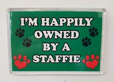STAFFIE Fridge Magnet - I'M HAPPILY OWNED BY A - Funny Novelty Fun Gift Present