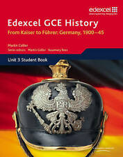Edexcel GCE History A2 Unit 3 D1 From Kaiser to Fuhrer: Germany 1900-45 by...