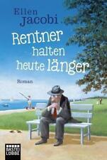 Rentner halten heute länger von Ellen Jacobi (2017, Taschenbuch)
