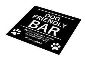 Stylish and Bold, Dog Friendly Bar, Sign - Ideal for Pubs, Hotels, Interior