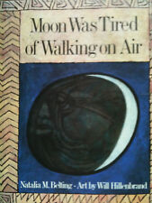 Moon Was Tired of Walking on Air by Natalia Maree Belting, Will Hillenbrand H/B