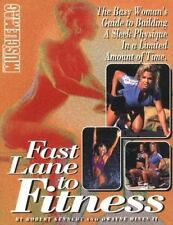 Fast Lane to Fitness : The Busy Woman's Guide to Building a Sleek Physique in a