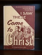 I Saw These Come to Chirst by John Rice, HB w/dust cover, 1967
