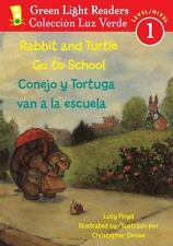 Rabbit and Turtle Go To School/Conejo y tortuga van a la escuela (Green Light
