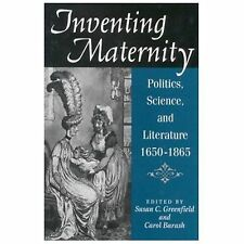 Inventing Maternity: Politics, Science, and Literature, 1650-1865, , Very Good B