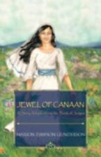 Jewel of Canaan : A Story Adapted from the Book of Judges by Marion Dawson...