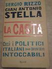 Rizzo/Stella - LA CASTA. COSI I POLITICI ITALIANI SONO DIVENTATI INTOCCABILI