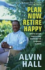 Plan Now, Retire Happy by Hall, Alvin Paperback Book The Cheap Fast Free Post