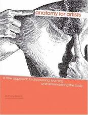 Anatomy for Artists: A New Approach to Discovering, Learning and Remembering th