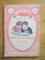 Les  livres roses N°639 - L'homme aux 100 inventions - P Hellin, ill. S Avène