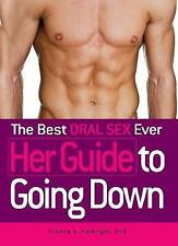 The Best Oral Sex Ever: Her Guide to Going Down by Yvonne K. Fulbright...