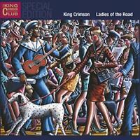King Crimson / Ladies Of The Road (2CD)