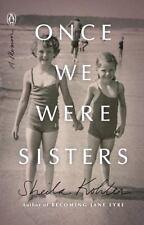 Once We Were Sisters: A Memoir Kohler, Sheila Paperback