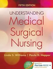 Understanding Medical-Surgical Nursing by Linda S. Williams and Paula D. Hopp...