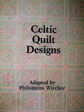 Celtic Quilt Designs by Philomena Wiechec