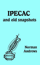 Ipecac and Old Snapshots by Andrews, Norman
