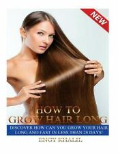 How to Grow Hair Long : A Step by Step Guide on How to Grow Your Hair Longer...