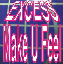 EXCESS - Make U feel - 3 tracks