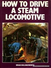 Hollingsworth, Brian HOW TO DRIVE A STEAM LOCOMOTIVE 1979 Hardback BOOK