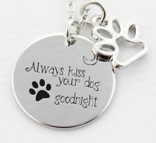 ALWAYS KISS YOUR DOG GOODNIGHT- DOG PAW CHARM NECKLACE PENDANT