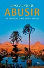Abusir: The Necropolis of the Sons of the Sun by Miroslav Verner (Hardback,...