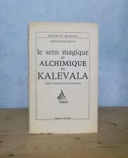 FINLANDE MYTHOLOGIE ETUDE LE SENS MAGIQUE ET ALCHIMIQUE DU KALEVALA (R.P GUILLOT