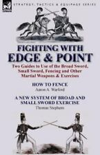 Fighting with Edge and Point : Two Guides to Use of the Broad Sword, Small Sw...