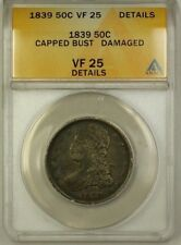 1839 Capped Bust Silver Half Dollar 50c Coin ANACS VF-25 Details Damaged