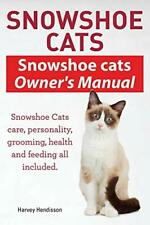 Snowshoe Cats. Snowshoe Cats Owner's Manual. Sn, Hendisson, Harvey,