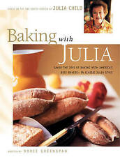 Baking with Julia: Sift, Knead, Flute, Flour, And Savor... by Julia Child (Hardback, 1996)