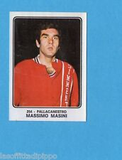 CAMPIONI dello SPORT 1973/74-Figurina n.254- MASINI -ITALIA-PALLACANESTRO-Rec
