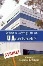 What's Going on at UAardvark? by Lawrence Wittner (2014, Paperback)