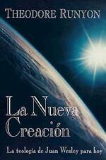 La Nueva Creacion: La teologia de Juan Wesley para hoy Spanish Edition