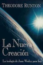La Nueva Creacion: The New Creation Spanish: John Wesley's Theology Today (Paper