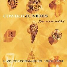 COWBOY JUNKIES - 200 MORE MILES, LIVE PERFORMANCES 1985-1994 NEW CD